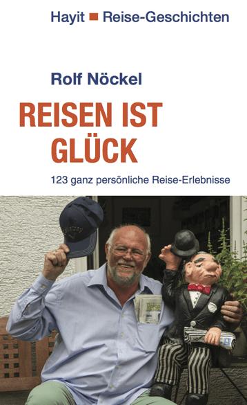 Rolf-Noeckel_Reisen-ist-Glueck_Orte-der-Stille_small