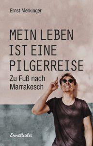 Das Buch zur Pilgerreise von Ernst Merkinger