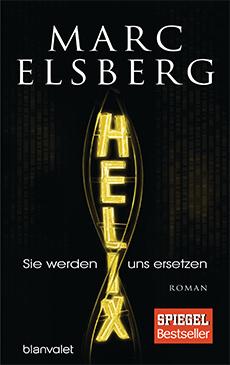 Helix - sie werden uns ersetzen von Marc Elsberg